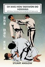 CH'ANG HON TAEKWON-DO HOSINSUL: Self Defence Techniques From Ch'ang Hon (ITF) Taekwon-Do