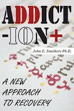 ADDICTION: A New Approach to Recovery