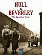 Hull & Beverley the Golden Years