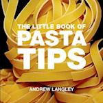 The Little Book of Pasta Tips (Little Book Of Absolute Press)