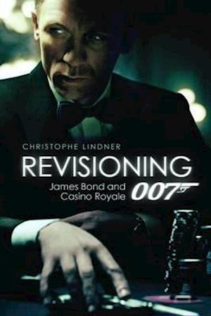 Revisioning 007 - James Bond and Casino Royale