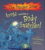 Avoid Meeting a Body Snatcher (Danger Zone)