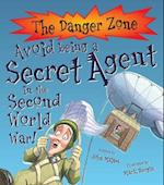 Avoid Being A Secret Agent In The Second World War! af Mark Bergin, John Malam