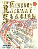 A 19th Century Railway Station (Spectacular Visual Guides)