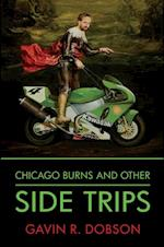 Chicago Burns and other Side Trips
