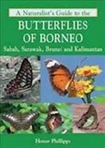 A Naturalist's Guide to the Butterflies of Borneo (Naturalists' Guides)