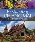 Enchanting Chiang Mai & Northern Thailand af Mick Shippen