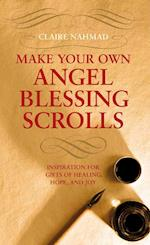 Make Your Own Angel Blessing Scrolls af Claire Nahmad