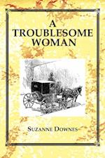 Troublesome Woman
