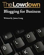 Lowdown: Blogging for Business af James Long