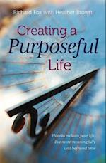 Creating a Purposeful Life af Richard Fox