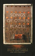 Songs of Other Places (New Writing Scotland, nr. 32)