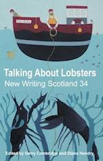 Talking About Lobsters (New Writing Scotland, nr. 34)