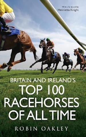 Britain and Ireland's Top 100 Racehorses of All Time