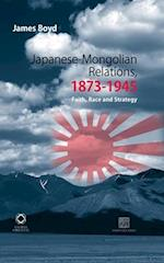 Japanese-Mongolian Relations, 1873-1945 af James Boyd