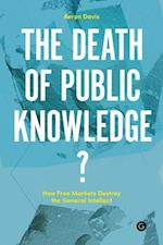 The Death of Public Knowledge? (Perc Papers)