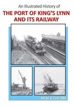 Illustrated History of the Port of King's Lynn and Its Railways
