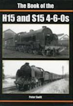 The Book of the H15 and S15 4-6-0S (Book of Series)