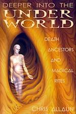 Deeper Into the Underworld: Death, Ancestors & Magical Rites