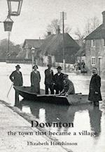 Downton: the town that became a village