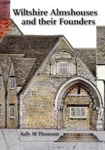 Wiltshire almshouses and their founders