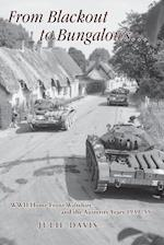 From Blackout to Bungalows . . .: WWII Home Front Wiltshire and the Austerity Years 1939-55