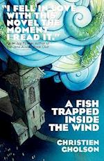 A Fish Trapped Inside the Wind