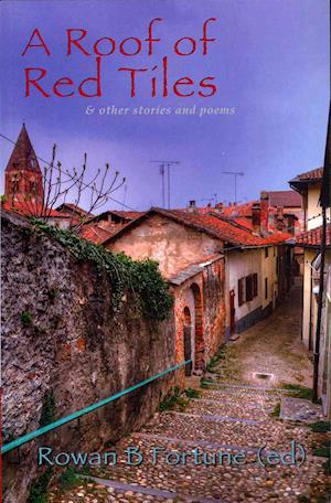 Roof of Red Tiles and Other Stories and Poems, A