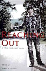 Reaching out and Other Stories and Poems af Rowan B. Fortune