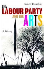 The the Labour Party and the Arts: a History