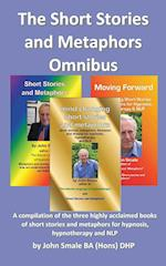 The Short Stories and Metaphors Omnibus. a Compilation of the Three Highly Acclaimed Books of Short Stories and Metaphors for Hypnosis, Hypnotherapy a af John Smale