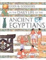 Gods and Goddesses in the Daily Life of the Ancient Egyptians (Gods and Goddesses in Daily Life)