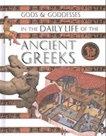 Gods and Goddesses in the Daily Life of the Ancient Greeks (Gods and Goddesses in Daily Life)