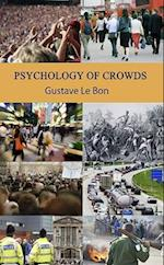 Psychology of Crowds af Gustave Le Bon