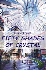 Fifty Shades of Crystal