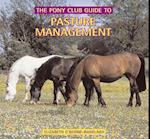 The Pony Club Guide to Pasture Management