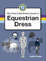PONY CLUB GUIDE TO EQUESTRIAN DRESS af Judith Draper