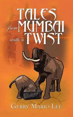 Tales from Mumbai with a Twist