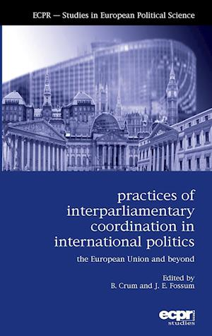Practices of Interparliamentary Coordination in International Politics: The European Union and Beyond