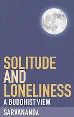 Solitude and Loneliness (A Buddhist View, nr. 6)