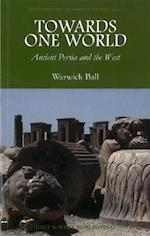 Towards One World (Asia in Europe and the Making of the West, nr. 2)