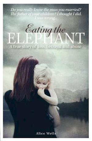 Bog, paperback Eating the Elephant af Alice Wells