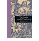 The Art of Mindful Gardening