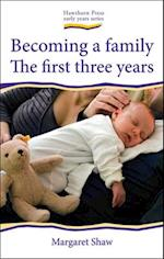 Becoming a Family (The Early Years)