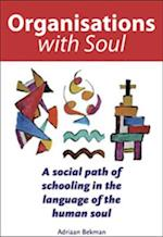 Organisations with Soul (Social Ecology Series)