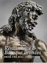 Renaissance and Baroque Bronzes from the Hill Collection
