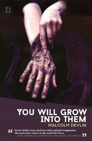 Bog, paperback You Will Grow into Them af Malcolm Devlin