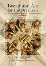 Bread and Ale for the Brethren (Studies in Regional and Local History, nr. 11)