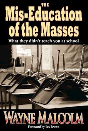 Bog, hæftet The Mis-Education of the Masses af Wayne Malcolm