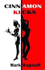 Cinnamon Kicks af Mark Wagstaff